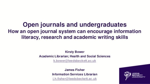 Open journals and undergraduates How an open journal system can encourage information literacy, research and academic writ...