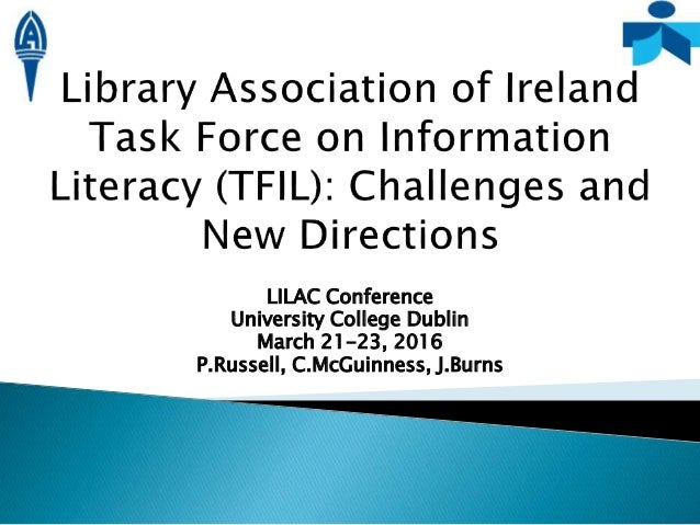LILAC Conference University College Dublin March 21-23, 2016 P.Russell, C.McGuinness, J.Burns