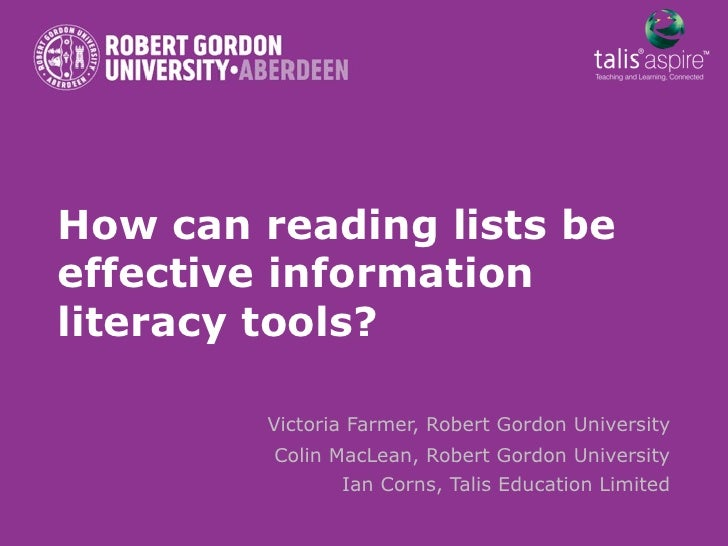 How can reading lists beeffective informationliteracy tools?         Victoria Farmer, Robert Gordon University         Col...