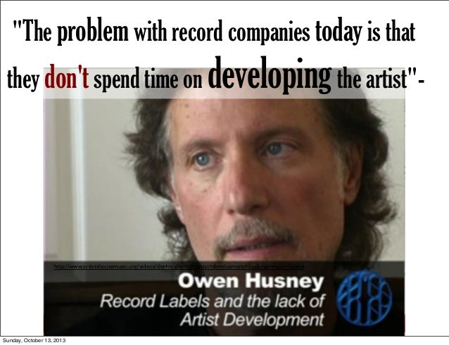 """""""The problem with record companies today is that they don't spend time on developing the artist""""-  http://www.artistshouse..."""