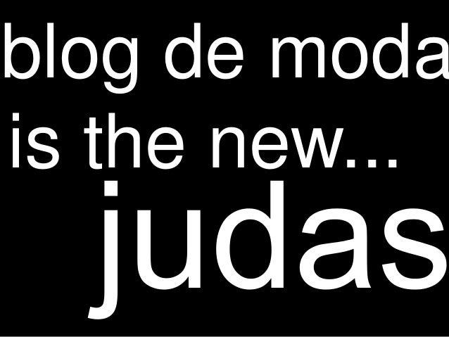 blog de moda is the new...