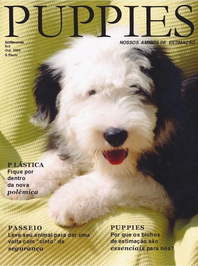 """PUPPIESNOSSOS AMIGOS DE ESTIMAÇÃOEd.Marcomas N.0 Out. 2004 S.Paulo PASSEIO Leve seu animal para dar uma volta com """"cinto"""" ..."""