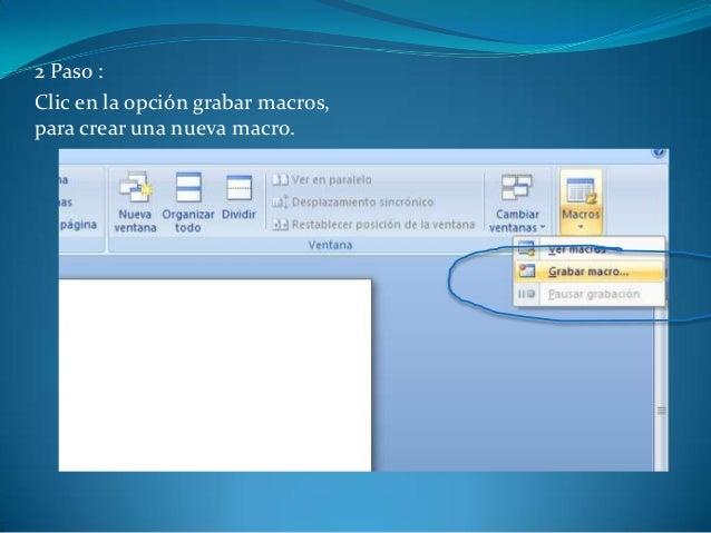 2 Paso :Clic en la opción grabar macros,para crear una nueva macro.