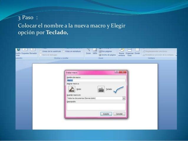 3 Paso :Colocar el nombre a la nueva macro y Elegiropción por Teclado,