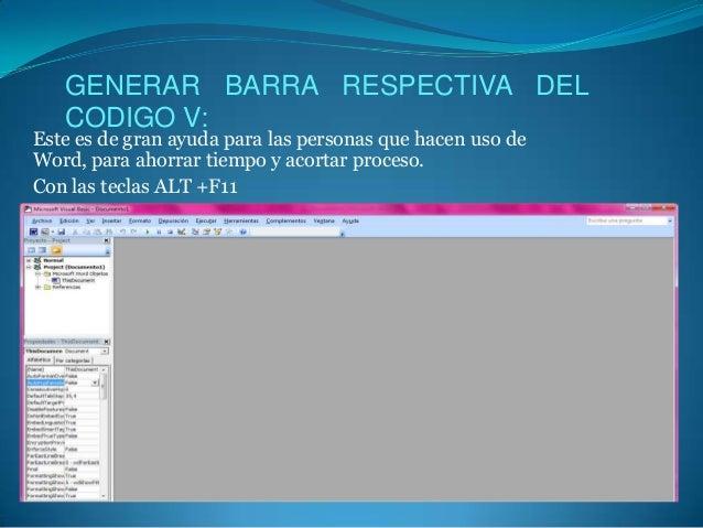 GENERAR BARRA RESPECTIVA DEL   CODIGO V:Este es de gran ayuda para las personas que hacen uso deWord, para ahorrar tiempo ...
