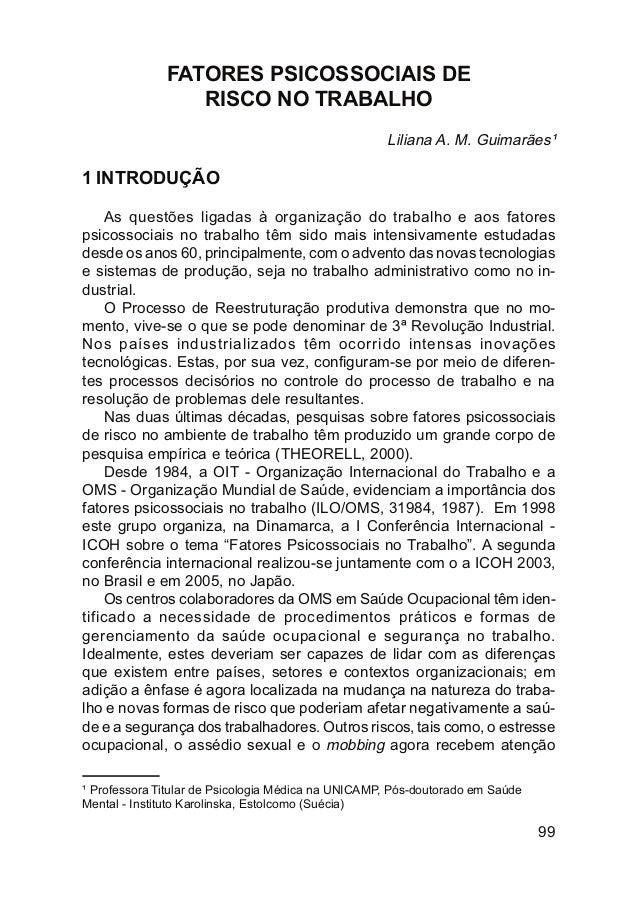 FATORES PSICOSSOCIAIS DE RISCO NO TRABALHO Liliana A. M. Guimarães¹  1 INTRODUÇÃO As questões ligadas à organização do tra...