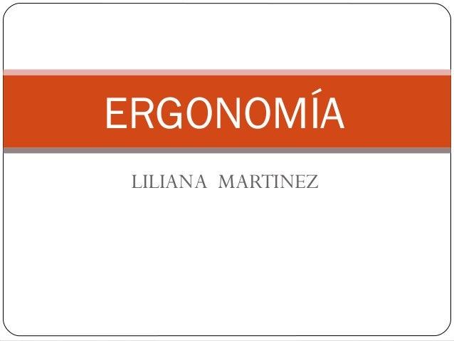 LILIANA MARTINEZ ERGONOMÍA