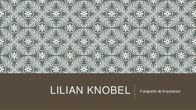 LILIAN KNOBEL Fotografia de Arquitetura