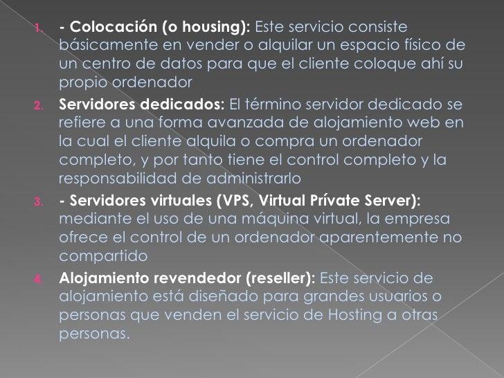 - Colocación (o housing):Este servicio consiste básicamente en vender o alquilar un espacio físico de un centro de datos p...