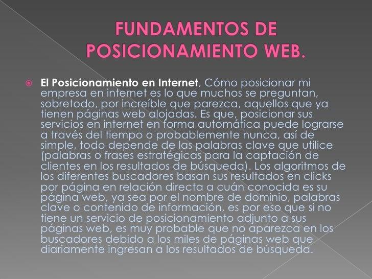 FUNDAMENTOS DE POSICIONAMIENTO WEB.<br />ElPosicionamiento en Internet, Cómo posicionar mi empresa en internet es lo que m...