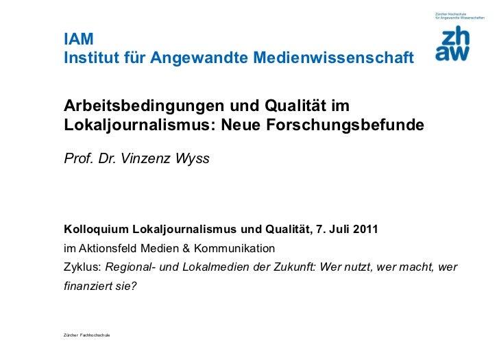 IAM  Institut für Angewandte Medienwissenschaft Arbeitsbedingungen und Qualität im Lokaljournalismus: Neue Forschungsbefun...