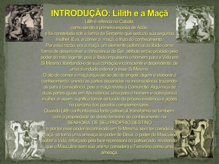 Lilith - A primeira mulher mítica a ter consciência do seu papel no processo da individuação feminina Slide 2