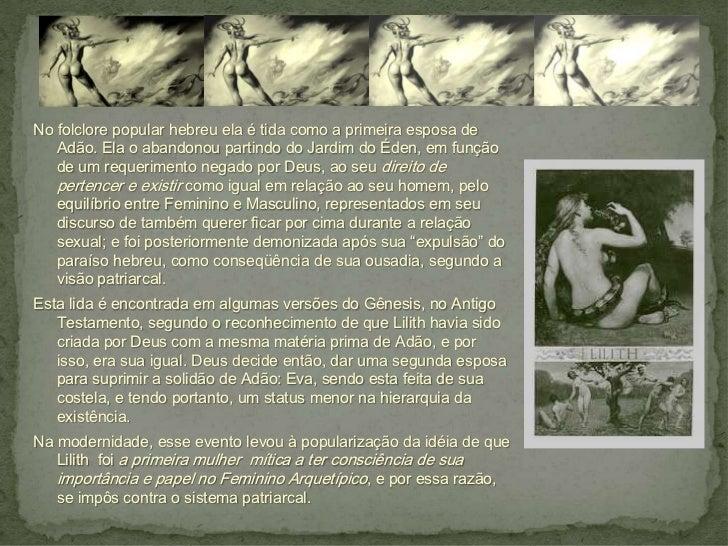 Lilith - A primeira mulher mítica a ter consciência do seu papel no processo da individuação feminina Slide 3