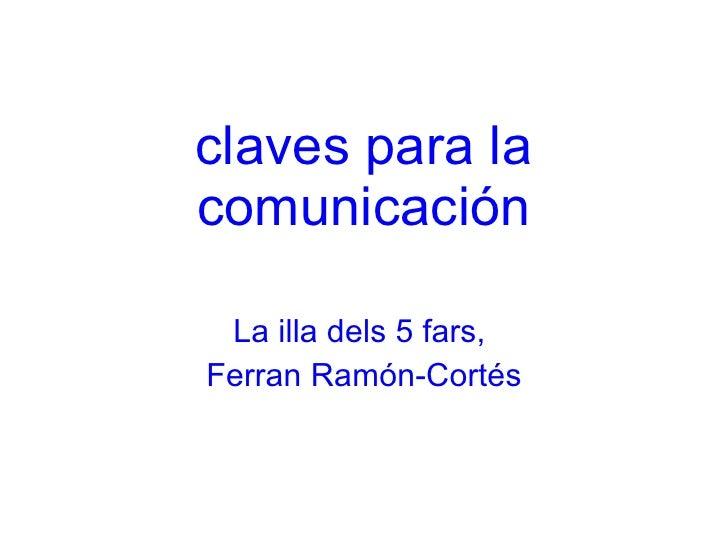 claves para la comunicaci ón La illa dels 5 fars,  Ferran Ram ón-Cortés