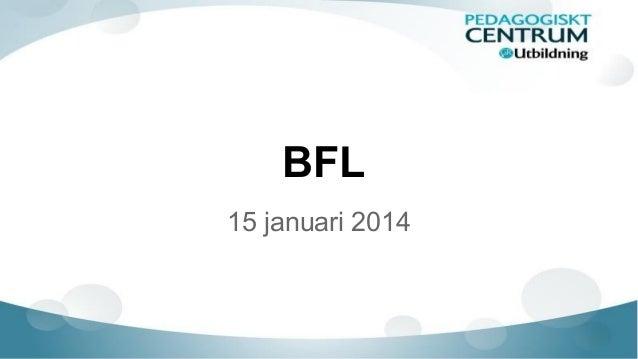 BFL 15 januari 2014