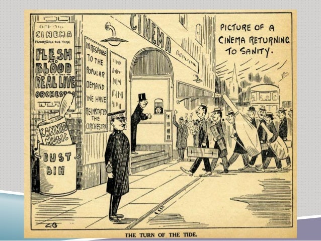 Technological Disruption / The Talkies  Number of musicians working in cinemas increased to 16000 by 1928 before advent o...