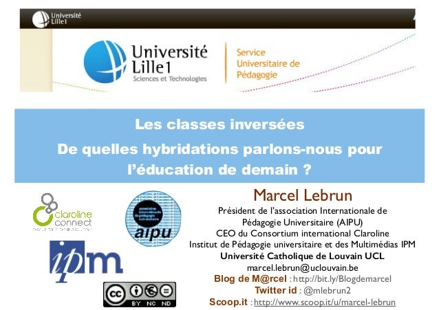 Marcel Lebrun	  Président de l'association Internationale de 	  Pédagogie Universitaire (AIPU)	  CEO du Consortium interna...