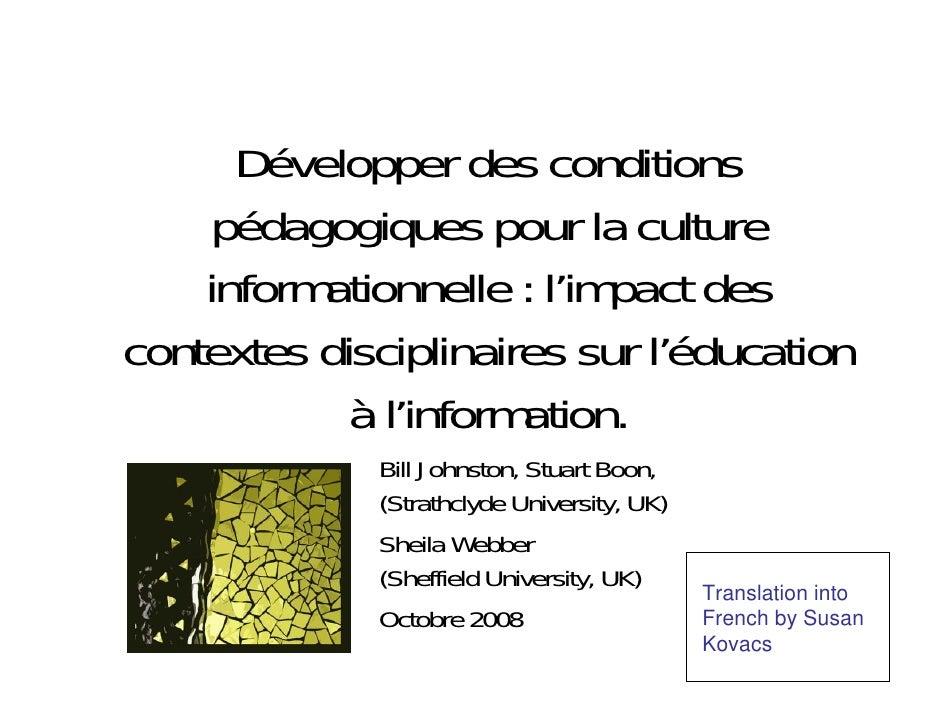 Développer des conditions      pédagogiques pour la culture     informationnelle : l'impact des contextes disciplinaires s...