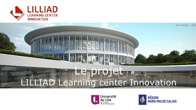 Le projet LILLIAD Learning center Innovation Auer Weber / VIZE