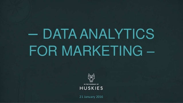 – DATA ANALYTICS FOR MARKETING – 21 January 2016