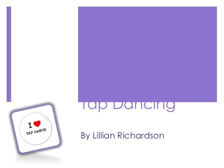 Tap Dancing <br />By Lillian Richardson<br />