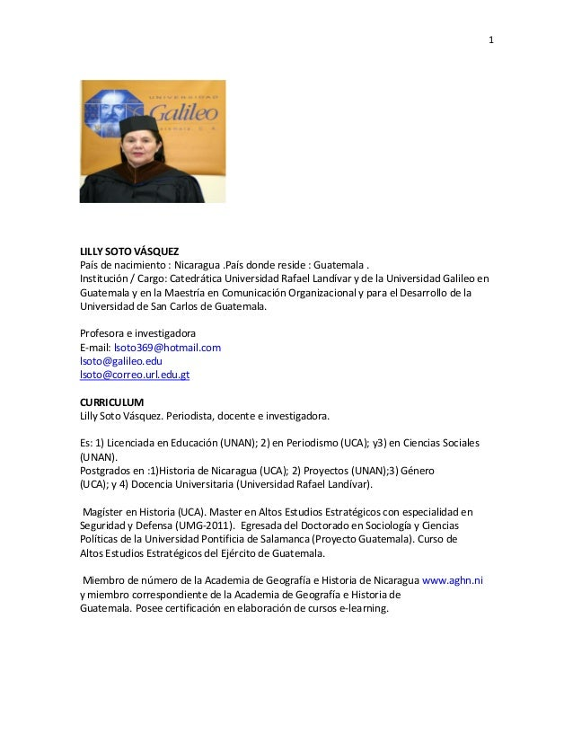 1LILLY SOTO VÁSQUEZPaís de nacimiento : Nicaragua .País donde reside : Guatemala .Institución / Cargo: Catedrática Univers...