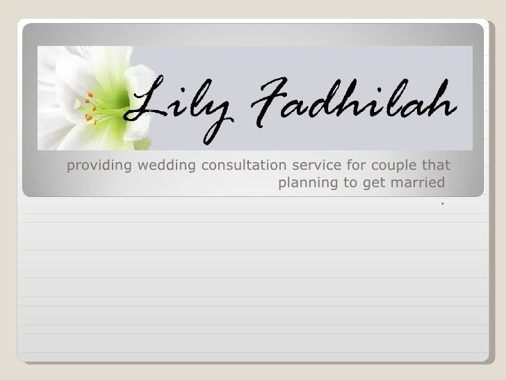 providing wedding consultation service for couple that planning to get married  .