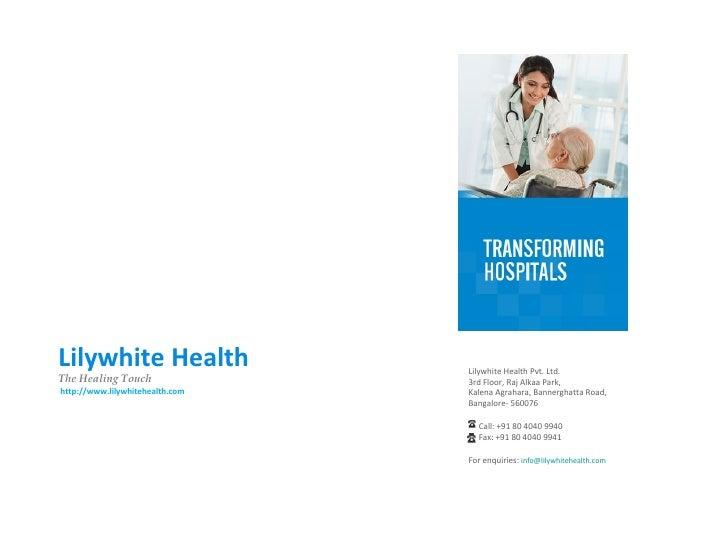 Lilywhite Health                 Lilywhite Health Pvt. Ltd.The Healing Touch                3rd Floor, Raj Alkaa Park,http...