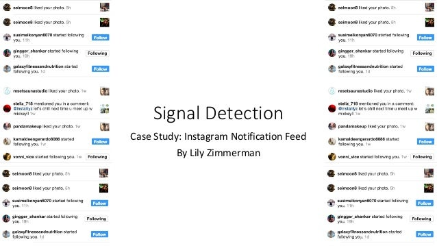 Signal'Detection Case%Study:%Instagram%Notification%Feed By Lily Zimmerman