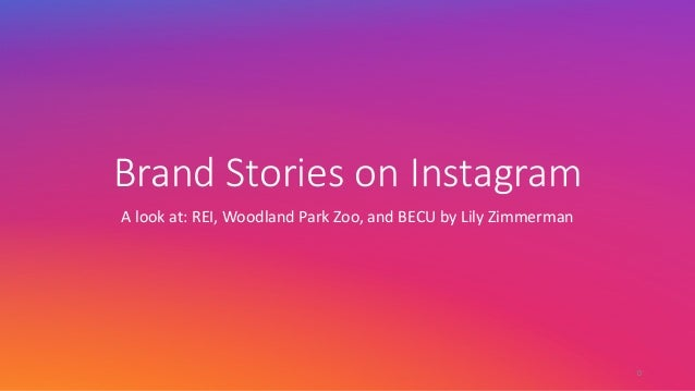 "Brand Stories,on,Instagram A""look""at:""REI, Woodland Park Zoo,""and BECU by Lily Zimmerman 0"