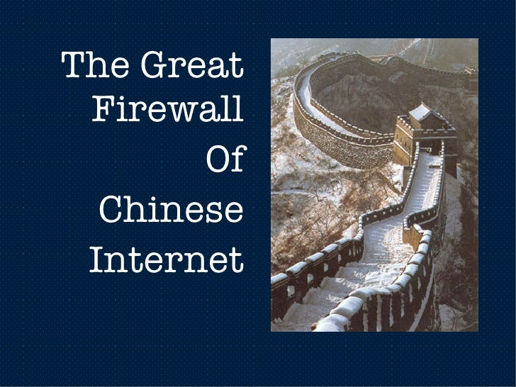 The Great  Firewall        Of   Chinese  Internet