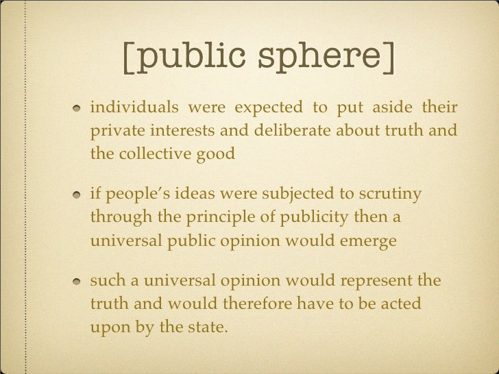 public sphere internet The author uses minnesota e-democracy to investigate how the present internet may be used to more fully facilitate the public sphere over the last decade a lot has been said about the possibilities of the internet enhancing the public sphere.