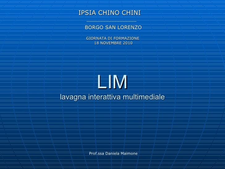 LIM lavagna interattiva multimediale IPSIA CHINO CHINI   __________________ BORGO SAN LORENZO GIORNATA DI FORMAZIONE  18 N...
