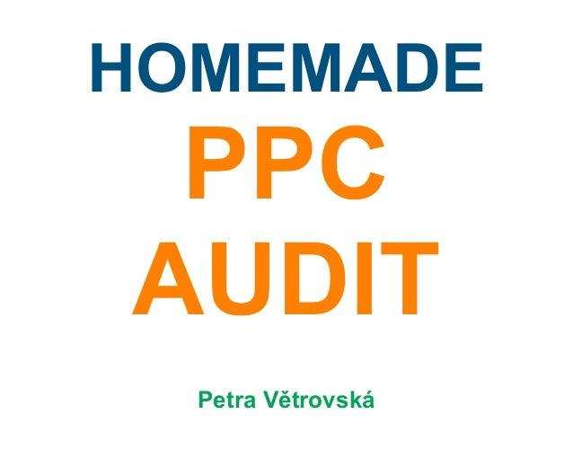HOMEMADE PPC AUDIT Petra Větrovská