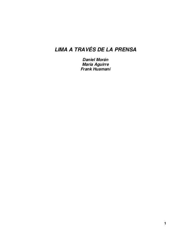 LIMA A TRAVÉS DE LA PRENSA         Daniel Morán         María Aguirre        Frank Huamaní                             1