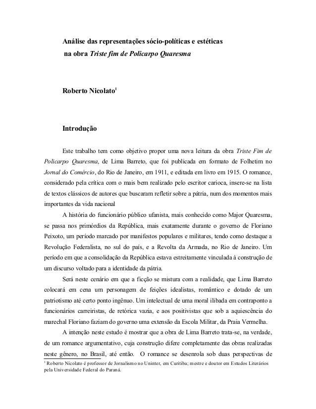 Análise das representações sócio-políticas e estéticas na obra Triste fim de Policarpo Quaresma Roberto Nicolato1 Introduç...
