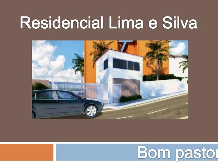 Residencial Lima e Silva<br />Bom pastor<br />