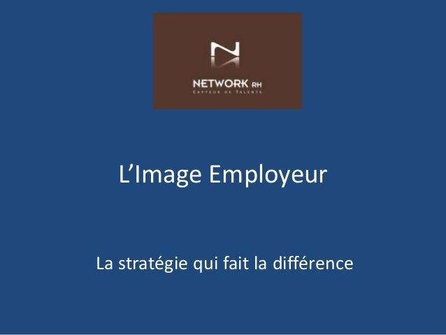 L'Image Employeur La stratégie qui fait la différence