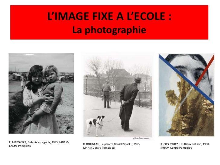 L'IMAGE FIXE A L'ECOLE :                                              La photographieE. MAKOVSKA, Enfants espagnols, 1935,...