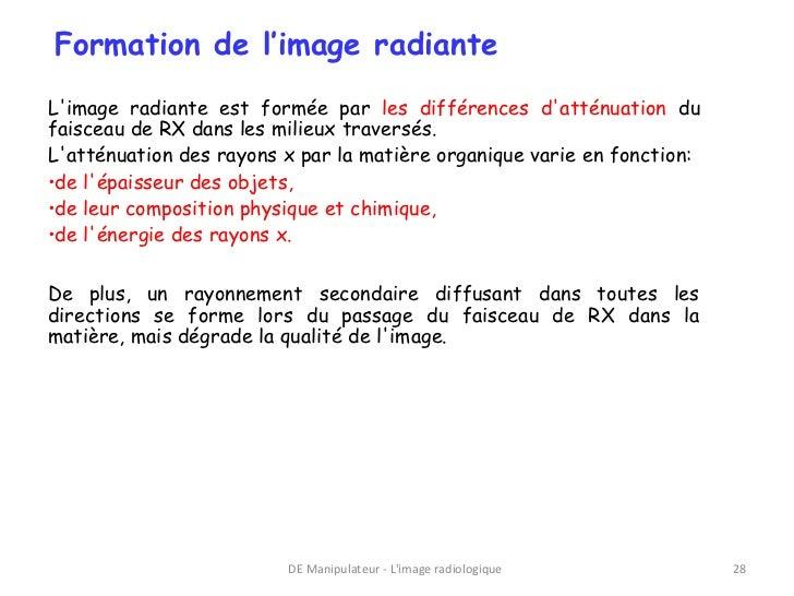 Formation de l'image radianteLimage radiante est formée par les différences datténuation dufaisceau de RX dans les milieux...
