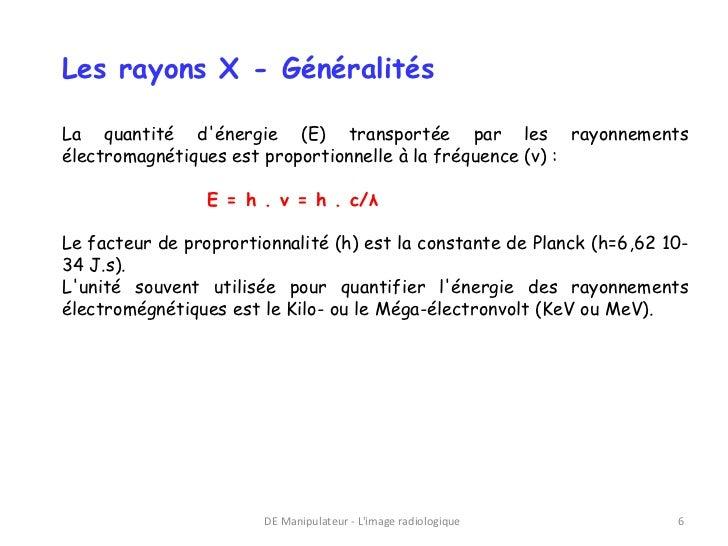 Les rayons X - GénéralitésLa quantité dénergie (E) transportée par les rayonnementsélectromagnétiques est proportionnelle ...