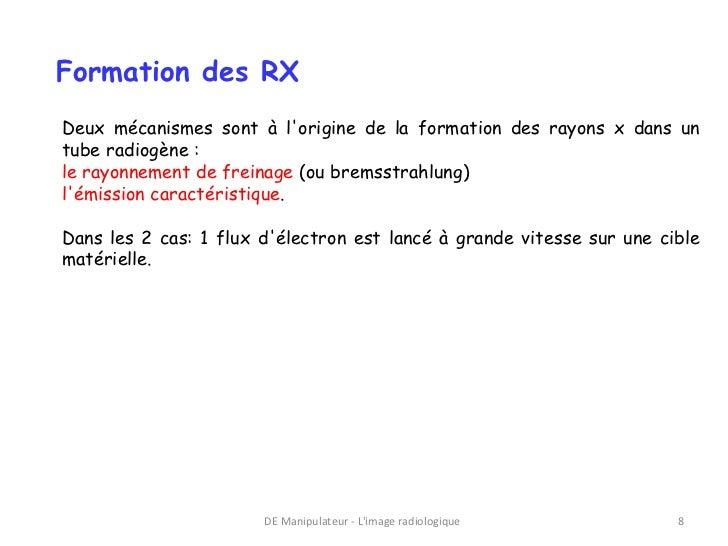 Formation des RXDeux mécanismes sont à lorigine de la formation des rayons x dans untube radiogène :le rayonnement de frei...