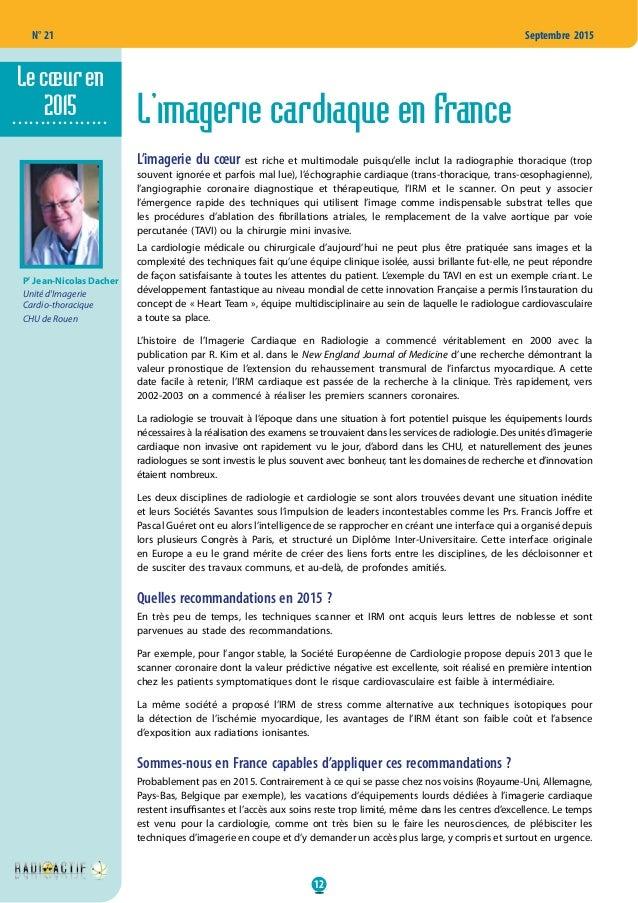 12 N° 21 Septembre 2015 L'imagerie cardiaque en France L'imagerie du cœur est riche et multimodale puisqu'elle inclut la r...