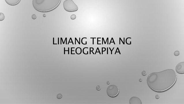 LIMANG TEMA NG HEOGRAPIYA