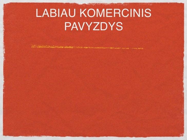LABIAU KOMERCINIS     PAVYZDYS
