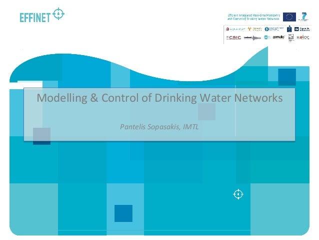 Modelling & Control of Drinking Water Networks Pantelis Sopasakis, IMTL