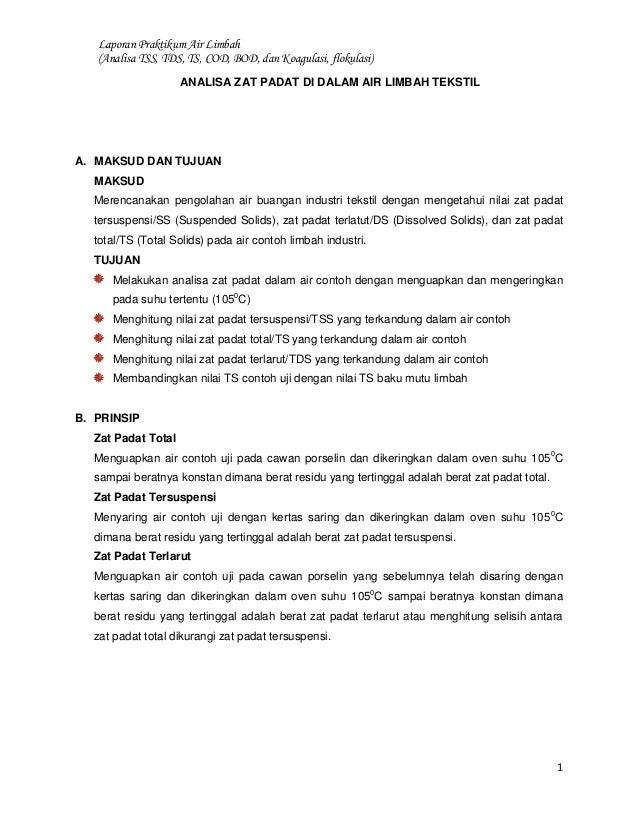 Laporan Praktikum Air Limbah (Analisa TSS, TDS, TS, COD, BOD, dan Koagulasi, flokulasi) ANALISA ZAT PADAT DI DALAM AIR LIM...