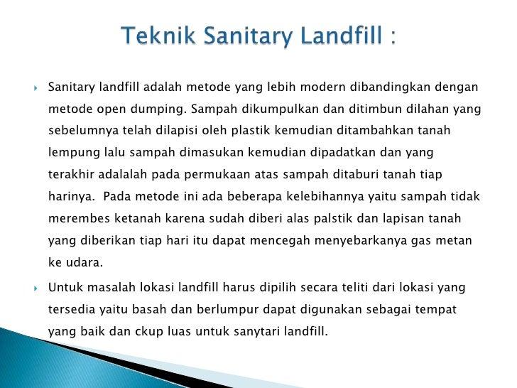    Sampah yang dihasilkan oleh manusia sangat banyak sekali sehingga bila tidak    ditangani dengan serius akan menimbulk...