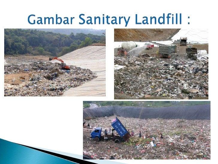 1.Proses penimbunan sampah yang disebut metode kuno adalah...   a. Penimbunan tertutup   b. Penimbuna terbuka (open dumpin...