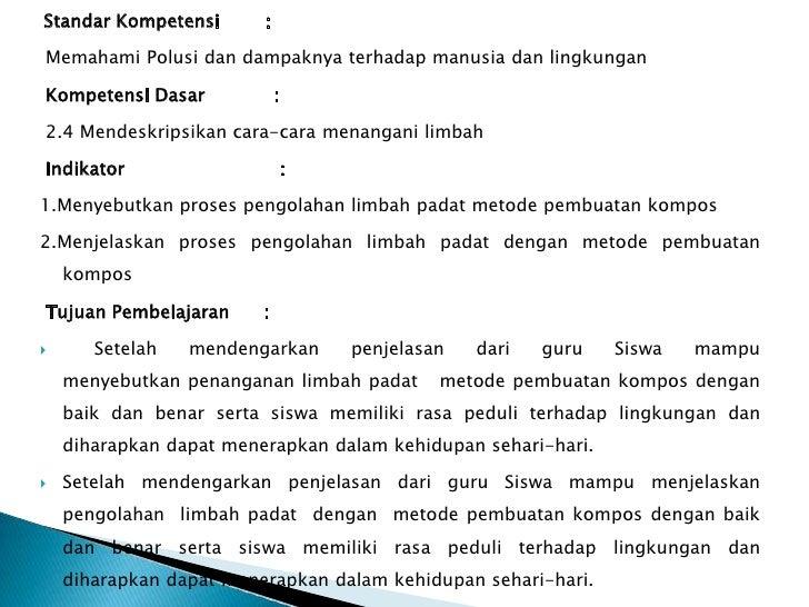Standar Kompetensi       :Memahami Polusi dan dampaknya terhadap manusia dan lingkunganKompetensi Dasar             :2.4 M...